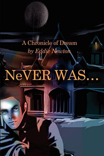 Never Was. . . By Eddie Newton