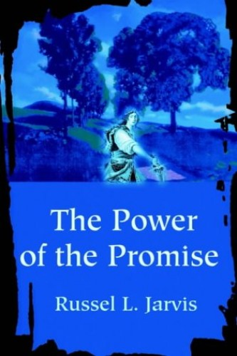 The Power of the Promise By Russel Jarvis