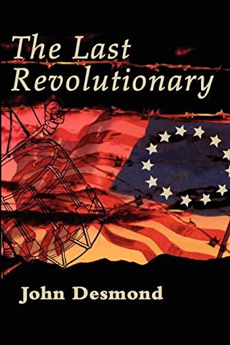 The Last Revolutionary By John Desmond (St Andrews University, UK)
