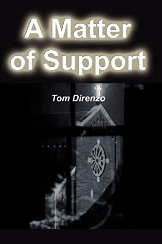 A Matter of Support By Tom Direnzo