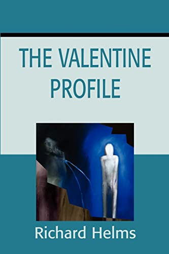 The Valentine Profile By Richard Helms