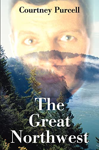 The Great Northwest By Courtney M Purcell