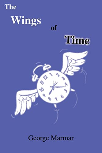 The Wings of Time By George Marmar