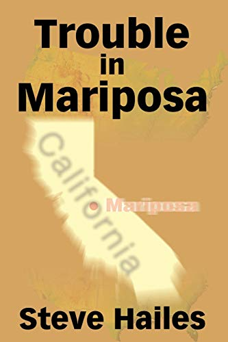 Trouble in Mariposa By Steve Hailes