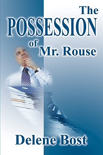 The Possession of Mr. Rouse By Delene Bost