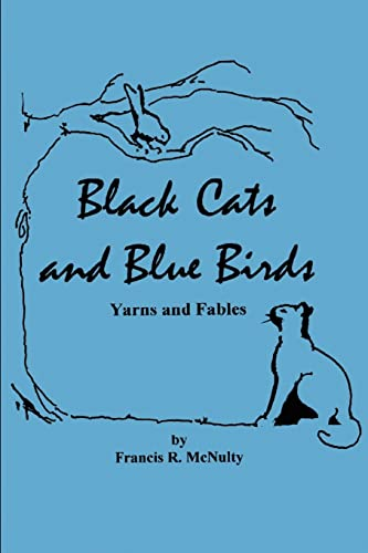 Black Cats and Blue Birds By Francis R McNulty