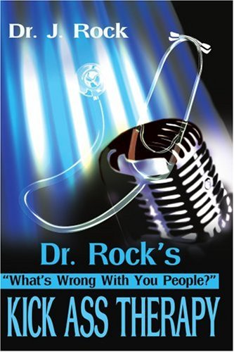 Dr. Rock's Kick Ass Therapy By Jim Hayes