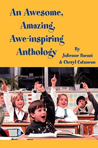 An Awesome, Amazing, Awe-inspiring Anthology By Julienne Bacani