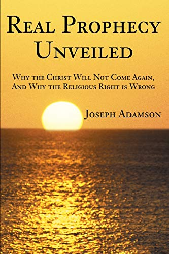 Real Prophecy Unveiled By Joseph J Adamson