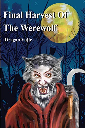Final Harvest Of The Werewolf By Dragan Vujic