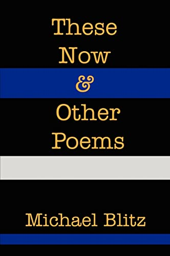 These Now & Other Poems By Michael Blitz