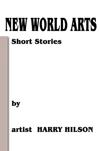 New World Arts By Harry L Hilson
