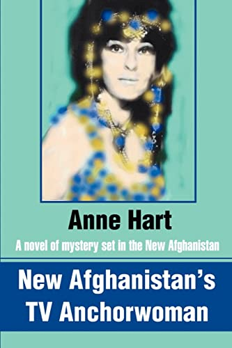 New Afghanistan's TV Anchorwoman By Anne Hart