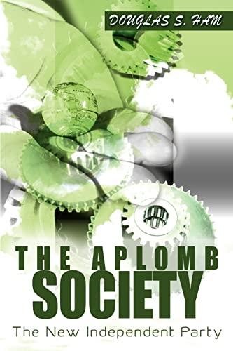 The Aplomb Society By Douglas S Ham