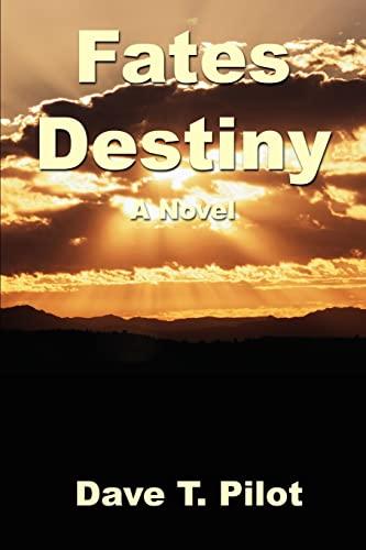 Fates Destiny By Dave T Pilot