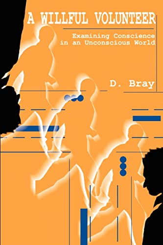 A Willful Volunteer By D Bray