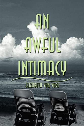 An Awful Intimacy By Elizabeth Von Vogt