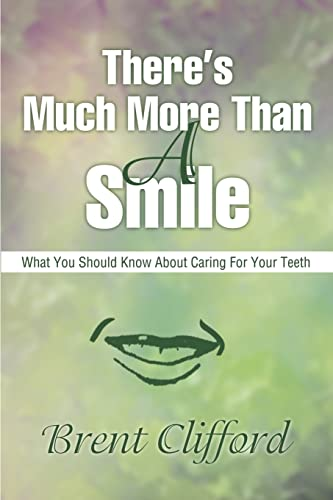 There's Much More Than A Smile By Brent T Clifford