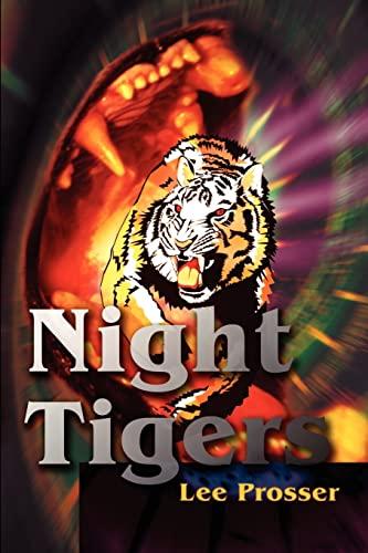 Night Tigers By Lee Prosser