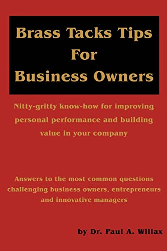 Brass Tacks Tips for Business Owners By Paul A Willax