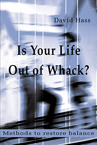 Is Your Life Out of Whack? By David Hass