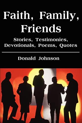 Faith, Family, Friends By Donald Johnson