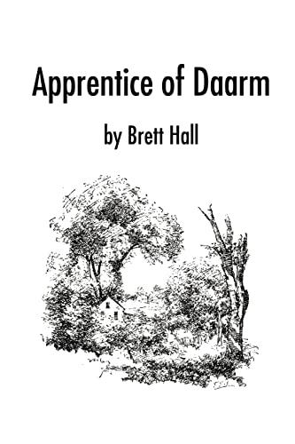 Apprentice of Daarm By Brett A Hall
