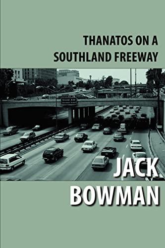 Thanatos on a Southland Freeway By Jack Bowman