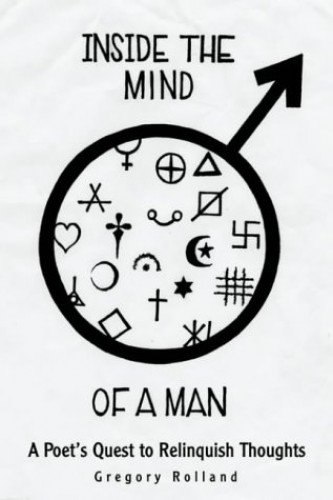 Inside The Mind of A Man By Greg Rolland