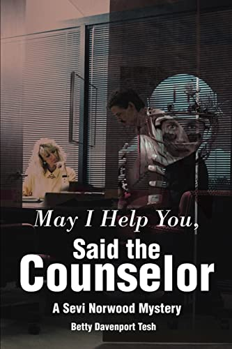 May I Help You, Said the Counselor By Betty D Tesh