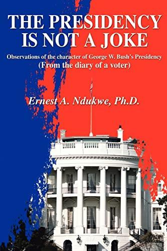 The Presidency Is Not A Joke By Ernest A Ndukwe