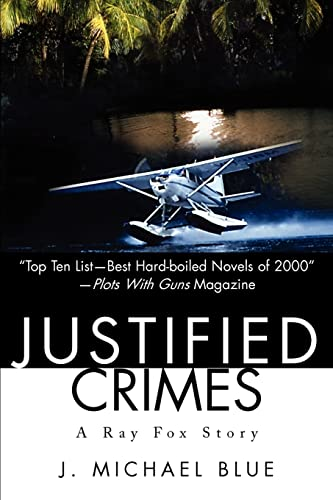 Justified Crimes By J Michael Blue