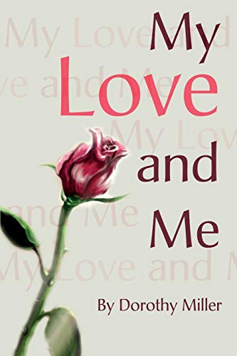 My Love and Me By Dorothy Miller