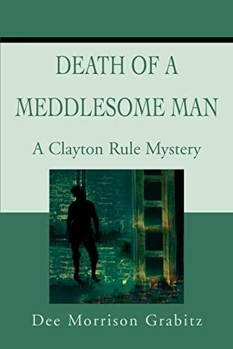 Death Of A Meddlesome Man By Dee Morrison Grabitz