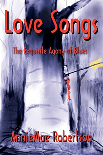 Love Songs By AnnieMae Robertson