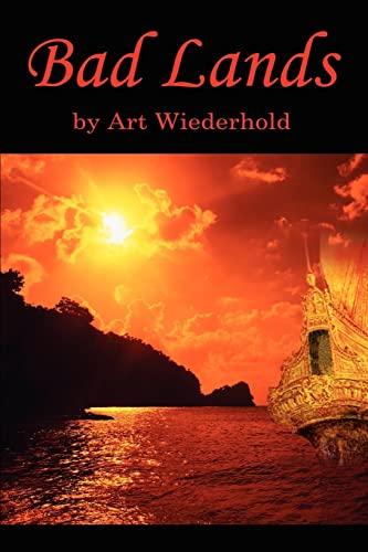 Bad Lands By Art Wiederhold