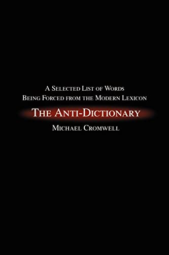 The Anti-Dictionary By Michael Cromwell