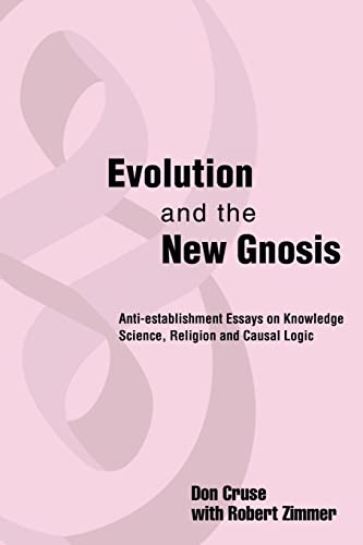 Evolution and the New Gnosis By Don I Cruse