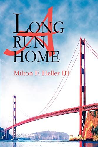 A Long Run Home By Milton F Heller