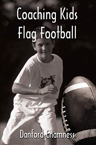 Coaching Kids Flag Football By Danford Chamness
