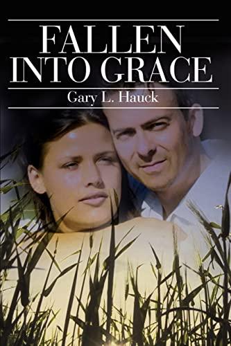 Fallen Into Grace By Gary L Hauck