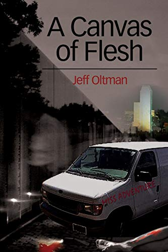 A Canvas of Flesh By Jeff Oltman