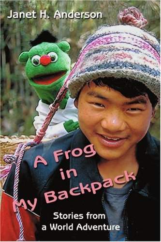 A Frog in My Backpack By Janet H Anderson