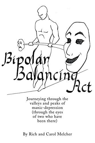 Bipolar Balancing Act By Rich Melcher