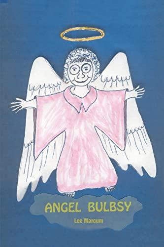 Angel Bulbsy By Lee Marcum
