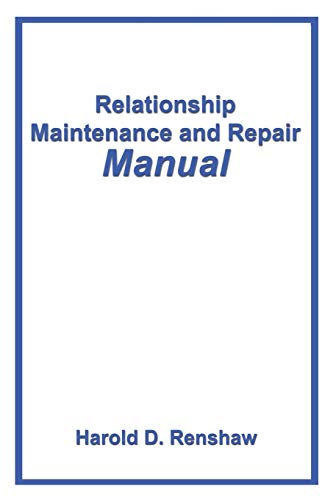 Relationship Maintenance and Repair Manual By Harold Renshaw