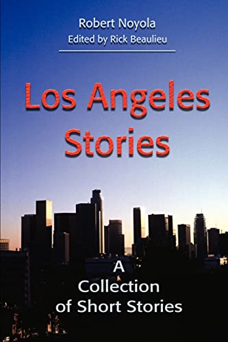 Los Angeles Stories By Robert Noyola
