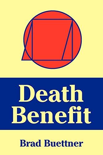 Death Benefit By Brad Buettner