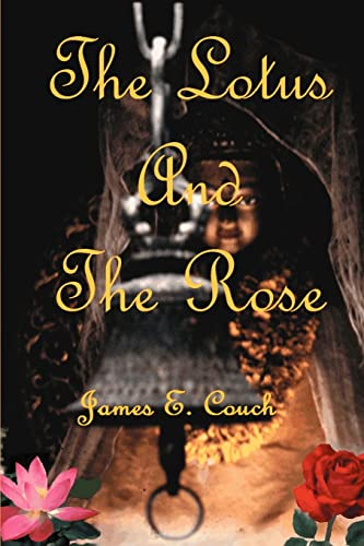 The Lotus and the Rose By James E Couch