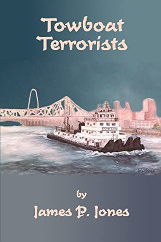 Towboat Terrorists By James P Jones